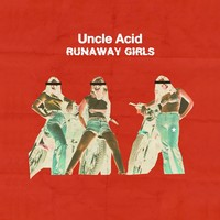 Uncle Acid - Runaway Girls