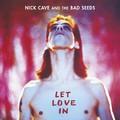 Punk-romantika, bibliás démonok – Nick Cave: Let Love In (1993)