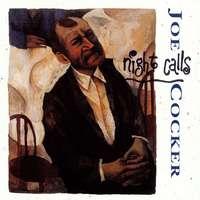 Legyen Neked könnyű az éj – Joe Cocker: Night Calls (1992)