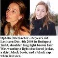 2008. december 4.-én Budapesten tűnt el: Ophélie Bretnacher