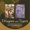 :INSTALL: Dragons And Tigers: A Geography Of South, East, And Southeast Asia. Hartmann caprylic superior reunion research
