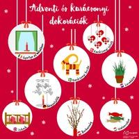 Adventi és karácsonyi dekorációk