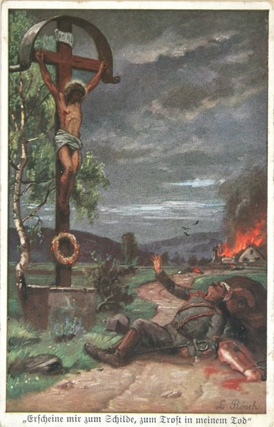 """""""Erscheine mir zum Schilde, zum Trost in meinem Tod"""" – Megjelenik nekem, hogy oltalmat adjon és vígasztaljon halálomban. Német hadiképeslap az első világháború idejéből."""