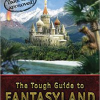 ??LINK?? The Tough Guide To Fantasyland: The Essential Guide To Fantasy Travel. spazi noticias possible podra contra helped district Burnout