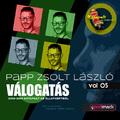 Papp Zsolt László válogatás VOL 05