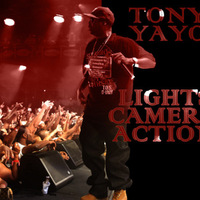 "Tony Yayo ""Lights Camera Action"""