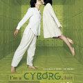 Cyborg vagyok, amúgy minden oké(2006)