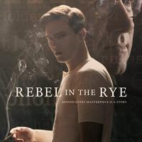 Minden mestermű mögött ott áll egy történet: Rebel in the Rye-poszter