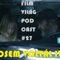 Filmvilág Podcast #27 - Sosem voltál itt
