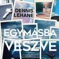 A bostoni fojtogató szorongás - Dennis Lehane: Egymásba veszve
