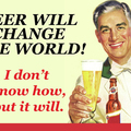 Beer will change the World.