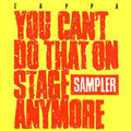 You Can't Do That On Stage Anymore Sampler