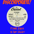 DISCORPORATE! - Frank Zappa In The Studio 1966-1967