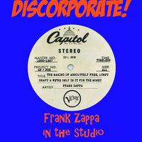 DISCORPORATE! - Frank Zappa In The Studio 1966-1967