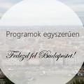 Programok egyszerűen - fedezd fel Budapestet!