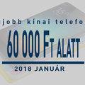A legjobb középkategóriás kínai telefonok 60 ezer forint alatt - január