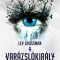 Könyvajánló - Lev Grossman: A varázslókirály