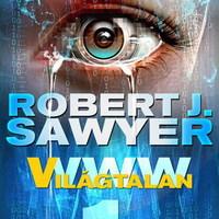 KIBERKEDD: WWW 1 - VILÁGTALAN (Robert J. Sawyer)