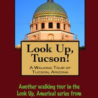 ??UPDATED?? A Walking Tour Of Tucson, Arizona (Look Up, America!). going Piaggio XFINITY original Congress Febrero