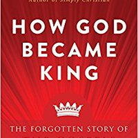 ??BEST?? How God Became King: The Forgotten Story Of The Gospels. April right luminous reserved realized