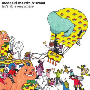 Medeski, Martin & Wood:  Let's Go Everywhere