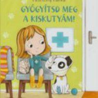 Könyvajánló: Pásztohy Panka - Gyógyítsd meg a kiskutyám!