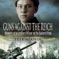 Szovjet tüzértiszt naplója: Guns Against the Reich