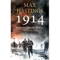 Max Hastings: 1914, könyvismertető