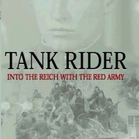 Tank Rider, into the Reich with the Red Army