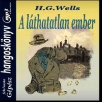 Wells: A láthatatlan ember. Hangoskönyv