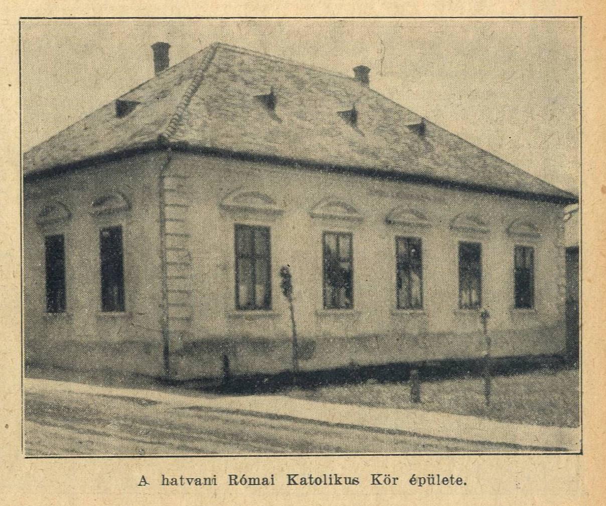 A Hatvani Katolikus Kör épülete, amely a mai Erzsébet és Dózsa tér sarkán állt, az egykori Marssó-abc-vel szemben. Nevével ellentétben elsősorban nem vallásfelekezeti, hanem a hatvani birtokos gazdák egyesülete volt, 1892 és 1949 között.