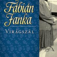 Könyvajánló - Fábián Janka - Virágszál