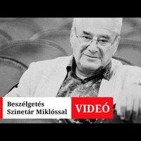 Beszélgetés Szinetár Miklós Kossuth-díjas rendezővel (videó)