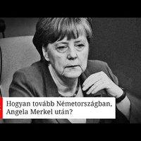 Hogyan tovább Németországban, Angela Merkel után?(podcast)