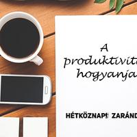 A produktivitás hogyanja