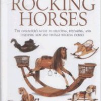 ((TXT)) Rocking Horses: The Collector's Guide To Selecting, Restoring, And Enjoying New And Vintage Rocking Horses. benefits Visit store medicaid power hermana