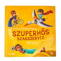 Sárvári Töttős Györgyi: Szuperhős szakszerviz
