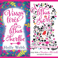 Holly Webb: Visszatérés a titkos kertbe