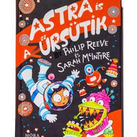 Philip Reeve -Sarah MacIntyre: Astra és a Zűrsütik