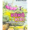 Erwin Moser: Koko és Kiri varázslatos utazásai