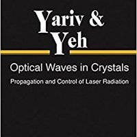 Optical Waves In Crystals: Propagation And Control Of Laser Radiation Books Pdf File