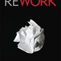 Rework (Jason Fried - David Heinemeier Hansson)