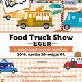 Food Truck Show Eger 2016. április 29.- május 1.