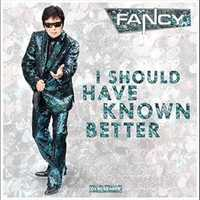 Fancy - I Should Have Known Better (Single Radio Cut)