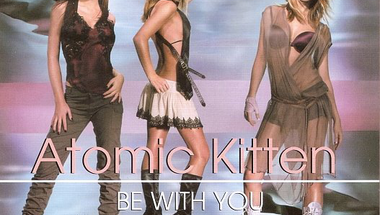 Atomic Kitten - Be With You     ♪