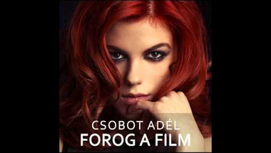 Csobot Adél - Forog a film (audio)