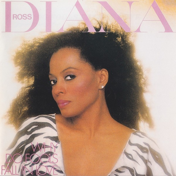 1288571010_diana-ross-why-do-fools-fall-in-love-1981_1374082149.jpg_600x600