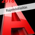 AutoCAD 2018 - Rajzmódosítás (magyar változat) e-book