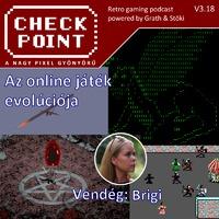 Checkpoint 3x18: Az online játék evolúciója