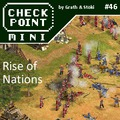 Checkpoint Mini #46 - Rise of Nations